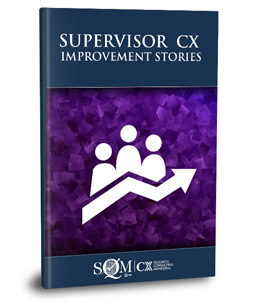 Supervisor CX Improvement Stories